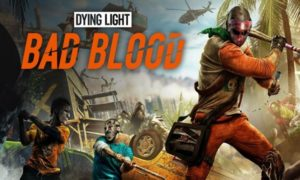 Download Dying Light Bad Blood Game