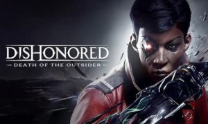 Download Dishonored Death of the Outsider Game