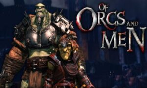Download Of Orcs and Men Game